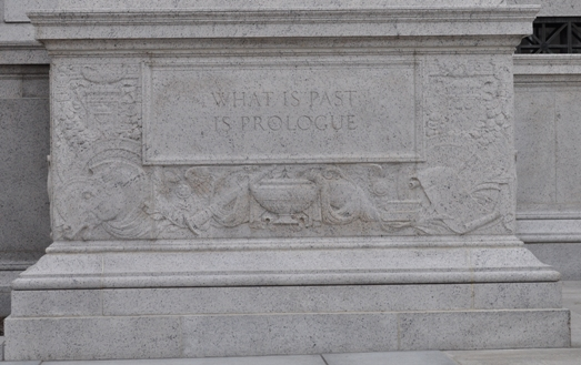 "It says: ""What is past is prologue."""